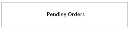 Pending Orders