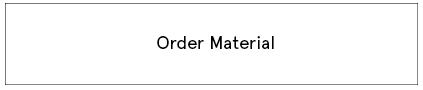 Order Material